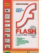 MACROMEDIA FLASH MX 2004 ÉS 8 VERZIÓK