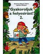GYAKOROLJUK A HELYESÍRÁST! 2.   (NAT 2012)