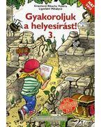 GYAKOROLJUK A HELYESÍRÁST! 3.   (NAT 2012)