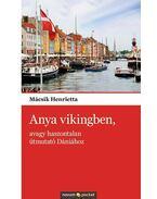 Anya vikingben, avagy haszontalan útmutató Dániához