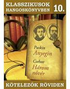 Klasszikusok hangoskönyvben 10. - Puskin : Anyegin, Csehov : Három nővér
