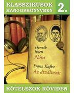 Klasszikusok hangoskönyvben 2. - Ibsen : Nóra, Kafka : Az átváltozás