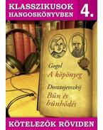 Klasszikusok hangoskönyvben 4. - Gogol : Köpönyeg, Dosztojevszkij : Bűn és bűnhődés