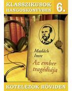 Klasszikusok hangoskönyvben 6. - Madách Imre : Az ember tragédiája
