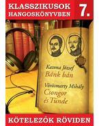 Klasszikusok hangoskönyvben 7. - Katona : Bánk bán, Vörösmarty : Csongor és Tünde