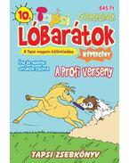 Tapsi Lóbarátok 10 - A profi verseny