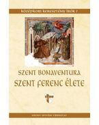 Szent Ferenc élete - Legenda maior