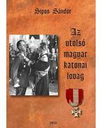 Az utolsó magyar katonai lovag