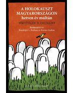 A holokauszt Magyarországon hetven év múltán