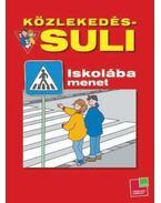 KÖZLEKEDÉS-SULI - ISKOLÁBA MENET