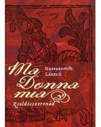 Ma donna mia - Zsoldosszerenád