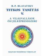 Titkos Tanítás V. A világvallások ősi jelképrendszere