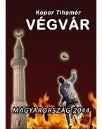 Végvár - Magyarország 2044