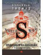 World War S - Spirituális világháború - A sárkány szolgálói - A Spirituális világháború-sorozat második kötete