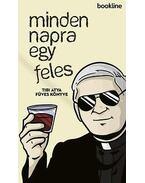 MINDEN NAPRA EGY FELES - Tibi atya füves könyve