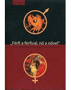 FÉRFI A FÉRFIVAL, NŐ A NŐVEL - ÜKH 2006