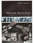 Magyar feltalálók a hírközlés történetében