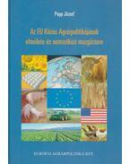 Az EU Közös Agrárpolitikájának elmélete és nemzetközi mozgástere (Dedikált)