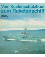 Vom Küstenschutzboot zum Raketenschiff