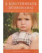 A kisgyermekek dührohamai és egyéb rossz viselkedési formák