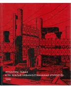 A 20. század urbanisztikájának útvesztői