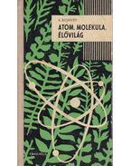 Atom, molekula, élővilág - A. Bujanov