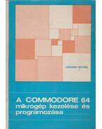 A COMMODORE-64 mikrogép kezelése és programozása