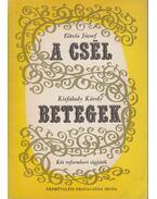 A csel - Betegek