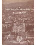 A Debreceni Reformáltus Kollégium és Nagytemplom