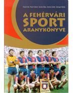 A fehérvári sport aranykönyve
