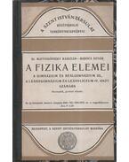 A fizika elemei a gimnázium és reálgimnázium III., a leánygimnázium és leányliceum IV. oszt. számára