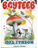 A gomba alatt (orosz)
