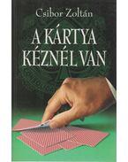 A kártya kéznél van