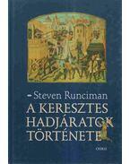 A keresztes hadjáratok története - Runciman, Steven