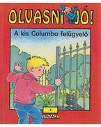 A kis Columbo felügyelő
