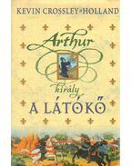 Arthur király - A látókő