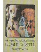 A legszebb kutyatörténetek Gerald Durrell válogatásában