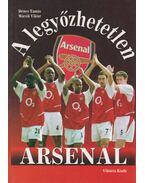A legyőzhetetlen Arsenal - Dénes Tamás, Mácsik Viktor
