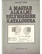 A magyar alkalmi bélyegzések katalógusa - Mihályfi Ernő