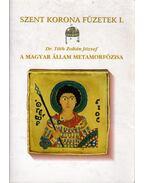 A magyar állam metamorfózisa (dedikált) - Tóth Zoltán József