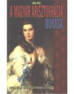 A magyar arisztokrácia bukása