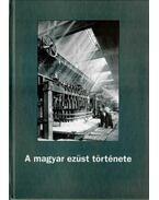 A magyar ezüst története