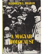 A magyar holocaust I-II.
