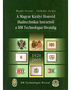 A Magyar Királyi Honvéd Haditechnikai Intézettől a HM technológiai Hivatalig 1920-2005 - Hajdú Ferenc, Sárhidai Gyula