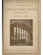 A Magyar Nemzeti Múzeum épülete 1836-1926