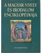 A magyar nyelv és irodalom enciklopédiája