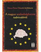 A magyar szabadságharcos tudnivalóiról