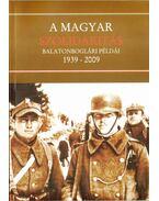 A magyar szolidaritás balatonboglári példái 1939-2009 (dedikált)