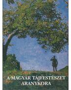 A magyar tájfestészet aranykora 1820-1920