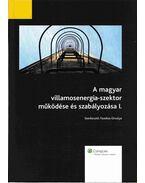 A magyar villamosenergia-szektor működése és szabályozása I.